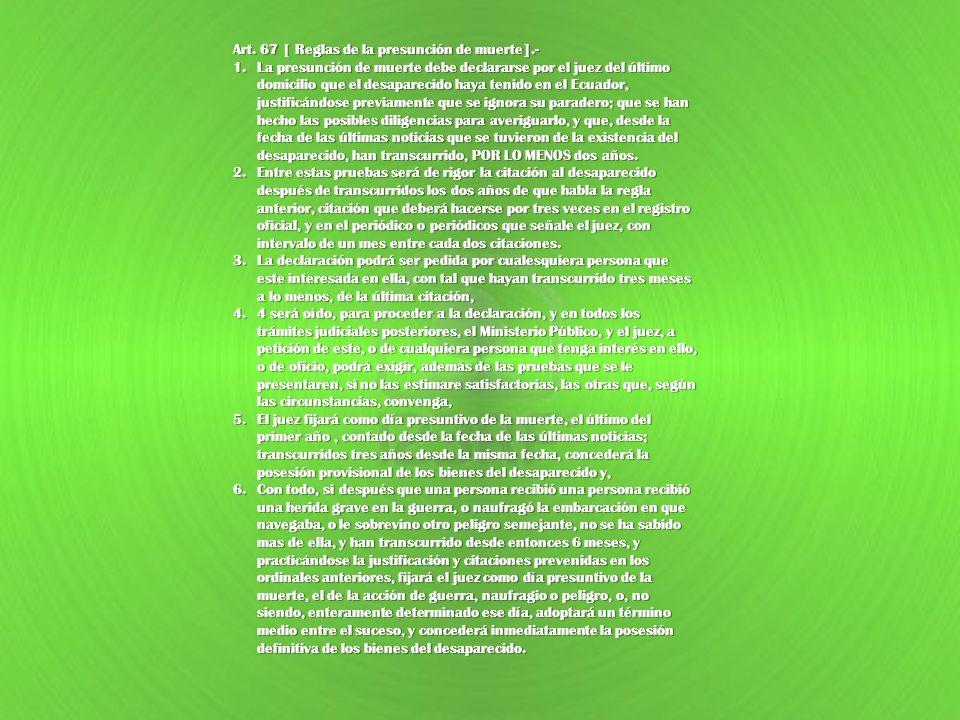 Art. 67 [ Reglas de la presunción de muerte].-